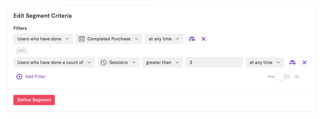 A segment filtered by Users who have completed a purchase or done Sessions greater than 3  at any time
