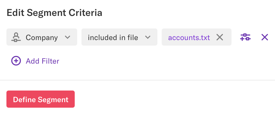 The Edit Segment Criteria page with the filter 'Company included in file accounts.txt'
