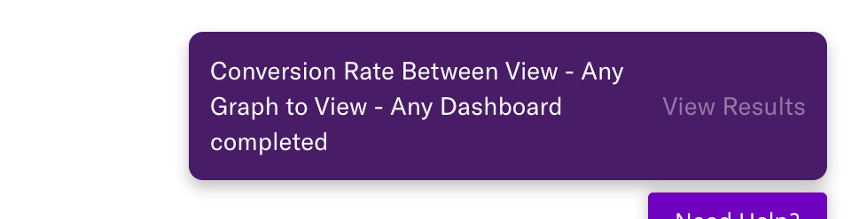 Notification 'Conversion Rate Between View - Any Graph to View - Any Dashboard completed' with a 'View Results' button