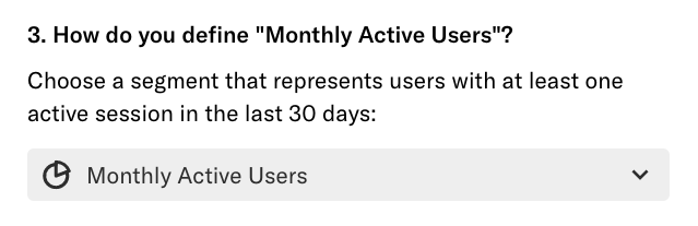 "The 'How do you define ""Monthly Active Users""? question with the segment drop-down"