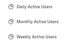 The segments Daily Active Users, Monthly Active Users, and Weekly Active Users as listed on the segments page
