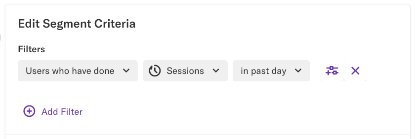 The Edit Segment Criteria section filtered by Users who have done sessions in past day