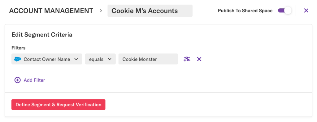 A segment 'Cookie M's accounts' filtered by Contact Owner Name equals Cookie Monster